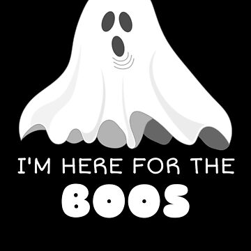 I'm Here For The Boos Cute Ghost Pun by DogBoo