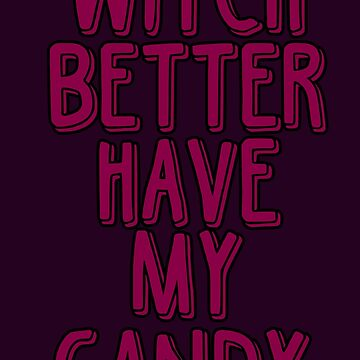 Witch better have my candy by pixsam