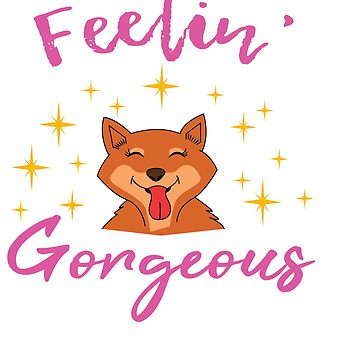 Be gorgeous inside and out with these funny and cute tee design. Tell the them how beautiful you are by Customdesign200