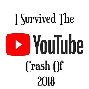 I survived the youtube crash of 2018 other by ABrokeUniKid