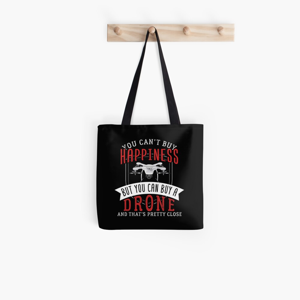 Happiness Buy A Drone   Drone Pilot Tote Bag