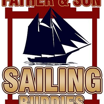 Sailing - Father And Son Sailing Buddies by design2try
