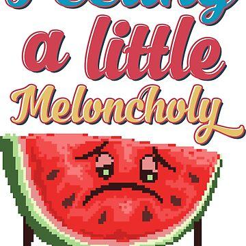 Feeling a Little Meloncholy? by flipper42
