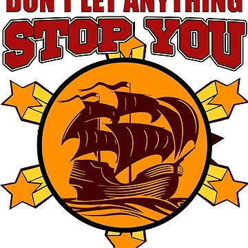 Sailing - Don't Let Anything Stop You  by design2try