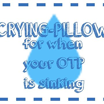 OTP-Crying Pillow by thescudders