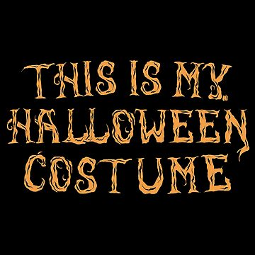 "Funny Halloween T-Shirt ""This is my Halloween Costume"" as a gift idea by MrTStyle"