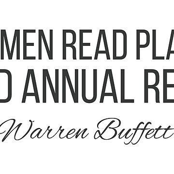 Some men read Playboy. I read annual report | Warren Buffett by giovybus