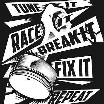 Funny Build It Tune It Race It Break It Fix It Repeat Art by NBRetail