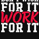 Don't wish for it work for it - Workout by alexmichel