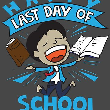 Happy Last Day Of School Art | Cute Finishers Art Gift by NBRetail