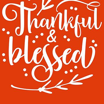 Thankful and Blessed Family Thanksgiving Day by IvonDesign