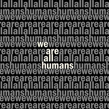 we are alle humans by Mahkor