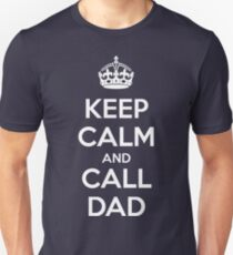 Keep Calm and Call Dad (dark) Unisex T-Shirt