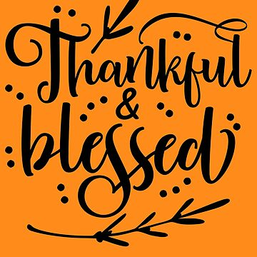 Thankful and Blessed Thanksgiving Graphic Design by IvonDesign