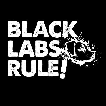 'Black Labs Rule!' Funny Labrador Dog Gift by leyogi