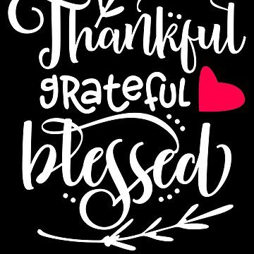 Grateful Thankful Blessed Thanksgiving Day Design by IvonDesign
