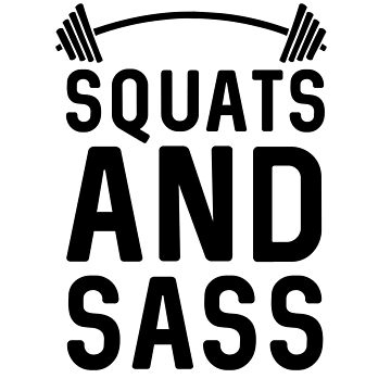 Squats And Sass by dreamhustle