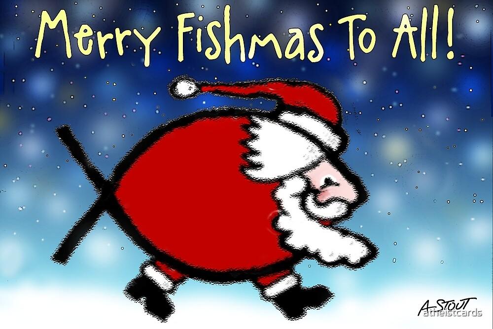 MERRY FISHMAS! by atheistcards