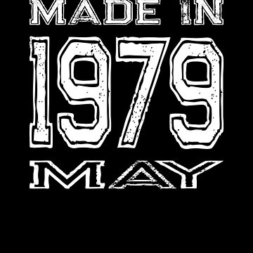 Birthday Celebration Made In May 1979 Birth Year by FairOaksDesigns