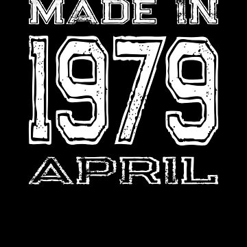 Birthday Celebration Made In April 1979 Birth Year by FairOaksDesigns