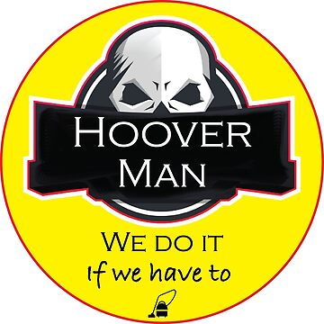Hoover Man We Do It WE Have To Shirt - Hoover Man We Do It WE Have To tshirt - Hoover Man We Do It WE Have To tee by happygiftideas