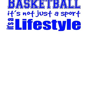 Basketball it's not just a sport. It's a lifestyle by Faba188