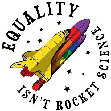 Equality Isn't Rocket Science - LGBT Pride Month Gift by yeoys