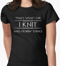 Knitting Gifts for Knitters - Funny I Knit & I Know Things Women's Fitted T-Shirt