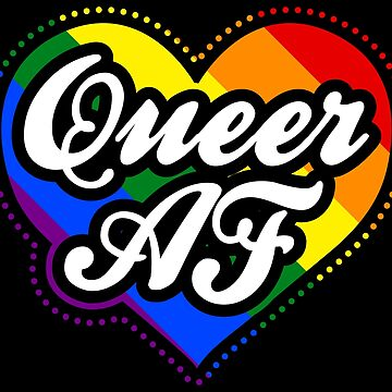 Queer AF Queer Queen - LGBT Pride Month Gift by yeoys