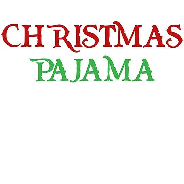 This is My Christmas Pajama Christmas T-shirts by unlockedhtk