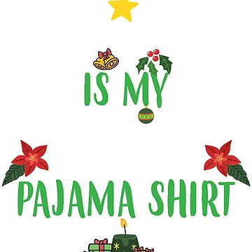 This is My Christmas Pajama Shirt Funny T-Shirt by unlockedhtk