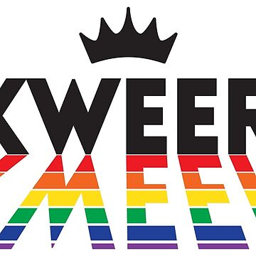 Kweer Kween Queer Queen - LGBT Pride Month Gift by yeoys