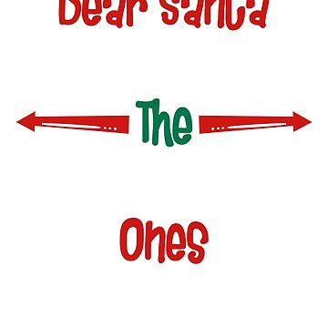 Dear Santa They Are the Naughty Ones T-shirt by unlockedhtk
