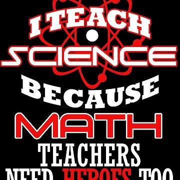 Funny Science Teacher Math Teachers Heroes Too T shirt GiftFunny Science Teacher Math Teachers Heroe by kh123856