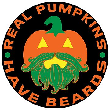 Real Pumpkins Have Beards T-shirts by EthosWear