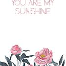 you are my sunshine von youdesignme
