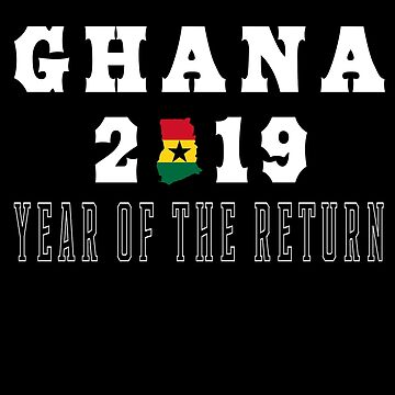 Ghana 2019 Year Of The Return (white outline) by cnkna