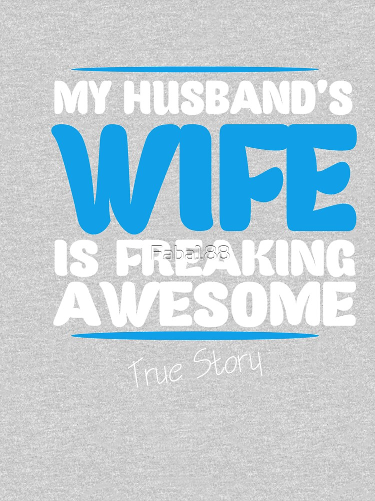 My husband's wife is freaking awesome true story by Faba188