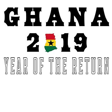 Ghana 2019 Year Of The Return (black outline) by cnkna
