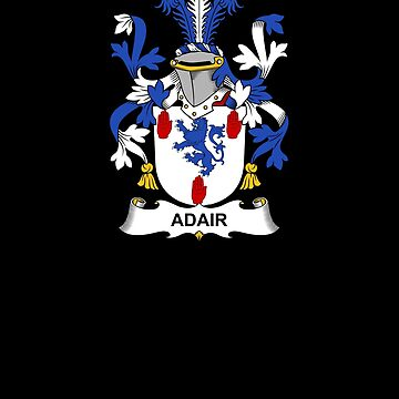 Adair Coat of Arms - Family Crest Shirt by FamilyCrest