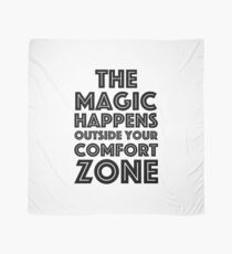 The magic happens outside your comfort zone! Scarf