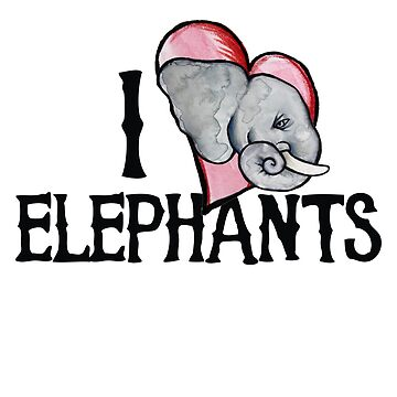 I Love elephants by Boogiemonst