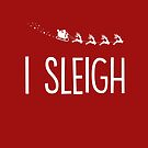 I Sleigh by fashprints