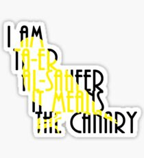 I AM THE CANARY Sticker