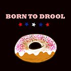 Born to Drool Pink Sprinkles Donut by SpiritualBeing