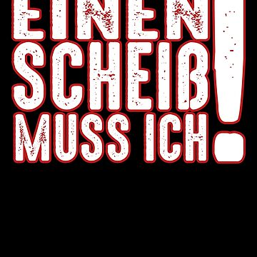 I have to shit! German by IchliebeT-Shirt