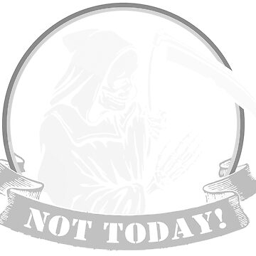 Not today Reaper by Vectorbrusher