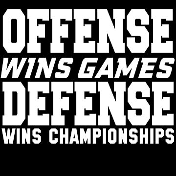 Offense Wins Games Defense Wins Championships by jzelazny