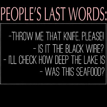 Peoples Last Words by jzelazny