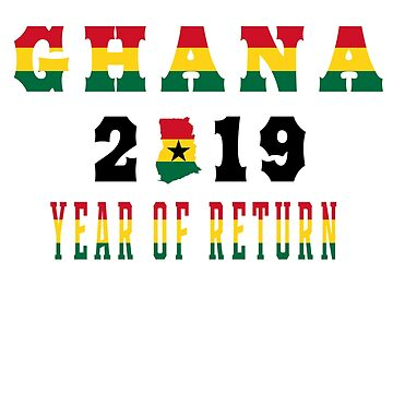 Ghana 2019 Year Of Return Ghana Flag (flag black) by cnkna